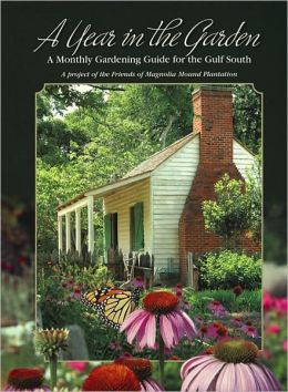 A Year in the Garden: A Monthly Gardening Guide for the Gulf South