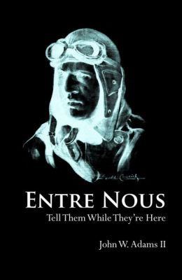 Entre Nous: Tell Them While They're Here