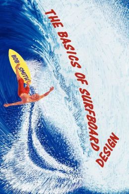 The Basics Of Surfboard Design