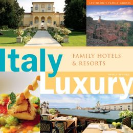 Italy Luxury: Family Hotels & Resorts (PagePerfect NOOK Book)
