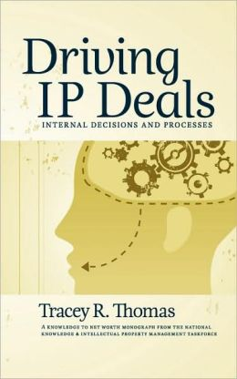 Driving IP Deals - Internal Decisions and Processes