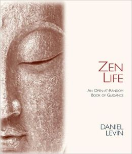 Zen Life: An Open-At-Random Book of Guidance