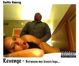 Revenge - Between my Lover's Legs...
