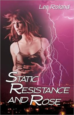 Static Resistance And Rose