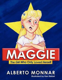 Maggie The Girl Who Only Loved Herself