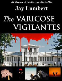 The Varicose Vigilantes (Large Print Edition)