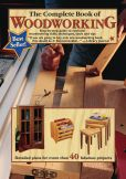Book Cover Image. Title: The Complete Book of Woodworking:  Step-By-Step Guide to Essential Woodworking Skills, Techniques, Tools and Tips, Author: Landauer Corporation