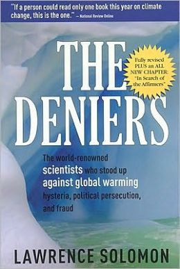 The Deniers: The World-Renowned Scientists Who Stood Up Against Global Warming Hysteria, Political Persecution and Fraud