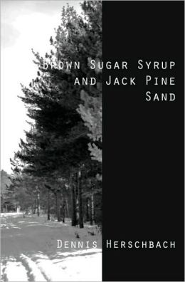 Brown Sugar Syrup and Jack Pine Sand
