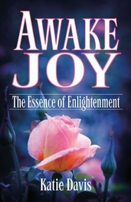 Awake Joy: The Essence of Enlightenment