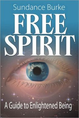 Free Spirit: A Guide to Enlightened Being