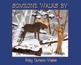 Someone Walks By: Wonders of Winter Wildlife