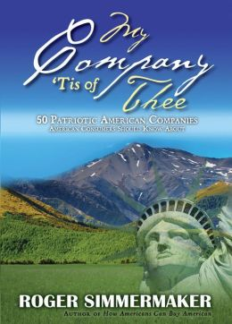 My Company 'Tis of Thee: 50 Patriotic American Companies American Consumers Should Know About