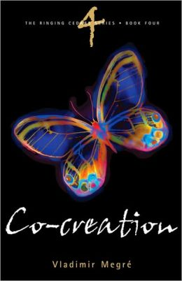 Co-Creation: Book 4 of the Ringing Cedars Series