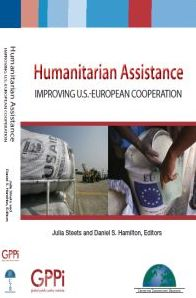 Humanitarian Assistance: Improving U.S.-European Cooperation