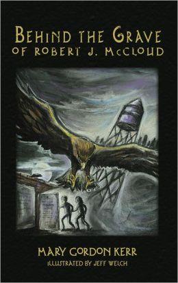Behind the Grave of Robert J. McCloud
