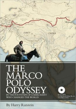 Marco Polo Odyssey: In the Footsteps of a Merchant Who Changed the World