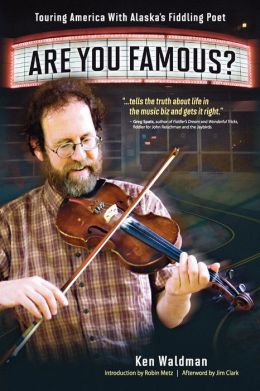 Are You Famous? Touring America With Alaska's Fiddling Poet