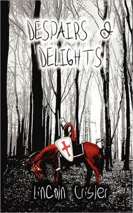 Despairs and Delights