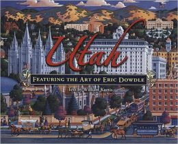 Utah: Featuring the Art of Eric Dowdle