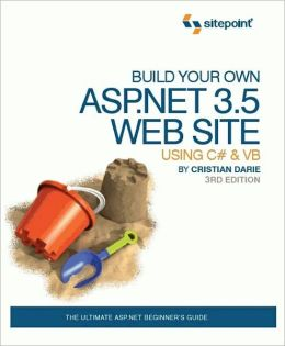 Build Your Own ASP.NET 3.5 Web Site Using C# and VB