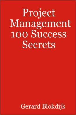 Project Management 100 Success Secrets
