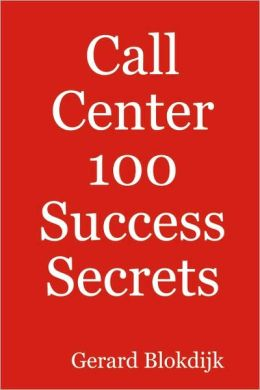 Call Center 100 Success Secrets