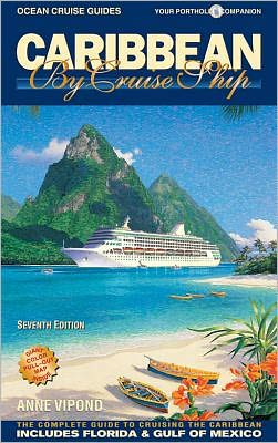 Caribbean by Cruise Ship: The Complete Guide to Cruising the Caribbean - With Giant Pull-Out Map
