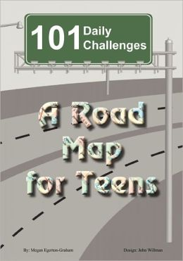 101 Daily Challenges For Teens - A Road Map For Teens