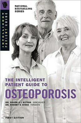 The Intelligent Patient Guide to Osteoporosis