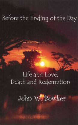 Before the Ending of the Day: Life and Lofe, Death and Redemption