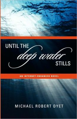 Until The Deep Water Stills