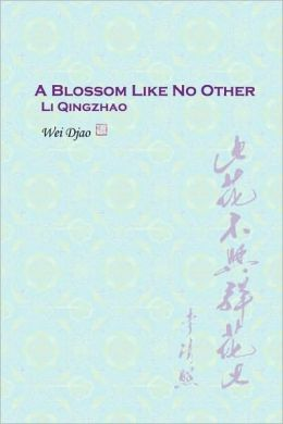 A Blossom Like No Other Li Qingzhao