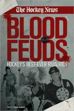 Blood Feuds: Hockey's Best-Ever Rivalries