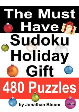 The Must Have Sudoku Holiday Gift 480 Puzzles: 480 New Large Format Puzzles with Plenty of Grid Space for Calculations and Notes. Easy, Hard, Cruel an