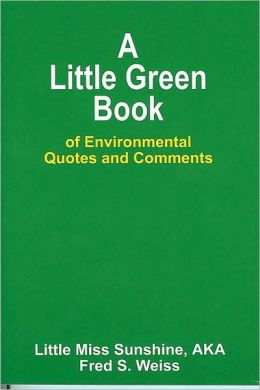 Little Green Book: Of Environmental Quotes and Comments