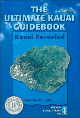 Ultimate Kauai Guidebook: Kauai Revealed
