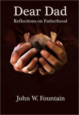 Dear Dad: Reflections on Fatherhood