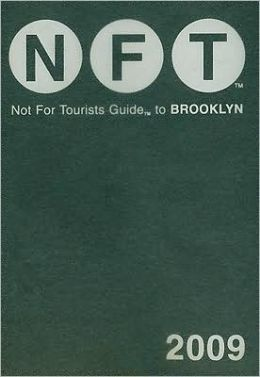 Not for Tourists Guide to Brooklyn 2009