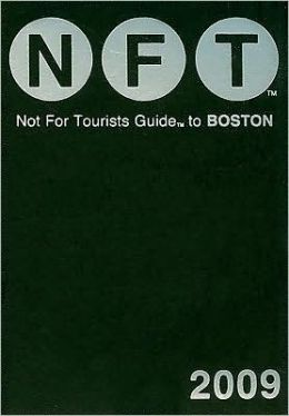 Not for Tourists Guide to Boston 2009