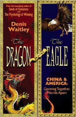 The Dragon and the Eagle: China and America, Growing Together, Worlds Apart