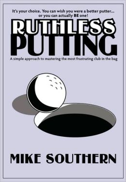 Ruthless Putting
