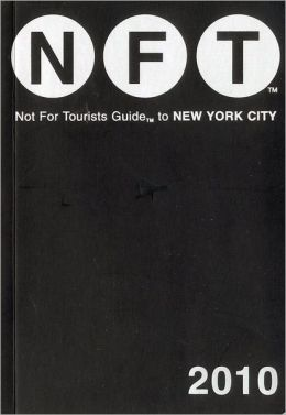 Not for Tourists Guide to New York City 2010