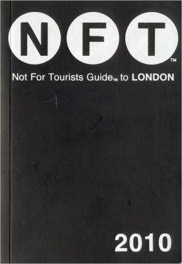 Not for Tourists Guide to London 2010