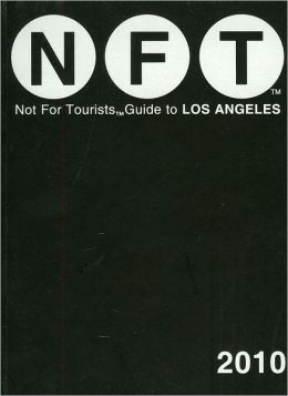 Not for Tourists Guide to Los Angeles 2010