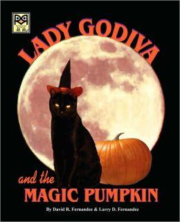 Lady Godiva And The Magic Pumpkin