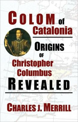 Colom of Catalonia: Origins of Christopher Columbus Revealed