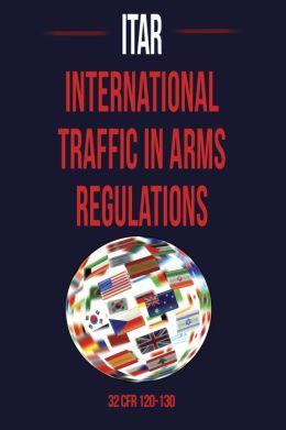 International Traffic in Arms Regulation (ITAR)