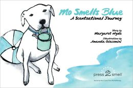 Mo Smells Blue: A Scentsational Journey
