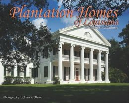 Plantation Homes of Louisana and Historic Buildings
